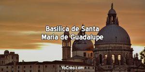 Basilica-de-Santa-Maria-de-Guadalupe