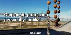 Oracion-de-proteccion-personal-y-familiar