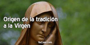 Origen-de-la-tradicion-a-la-Virgen